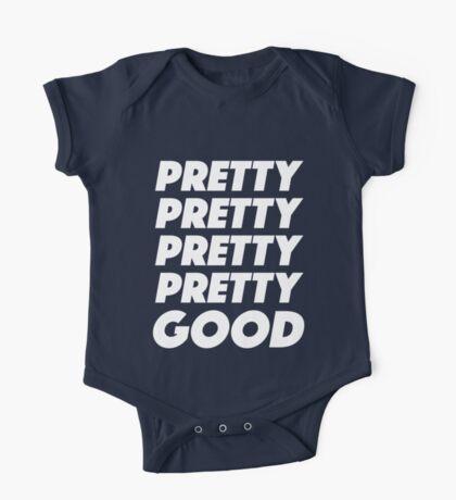 Pretty Pretty Pretty Pretty Good T-Shirt One Piece - Short Sleeve