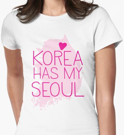 KOREA has my SEOUL Womens Fitted T-Shirt