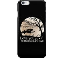LOVE YOU TO THE MOON & BACK iPhone Case/Skin