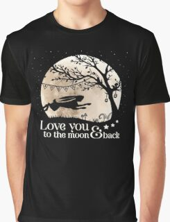 LOVE YOU TO THE MOON & BACK Graphic T-Shirt
