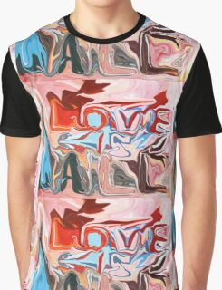 Love is All Graphic T-Shirt