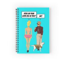 Does My Bum Look Big In This? Spiral Notebook