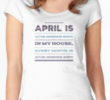 In my house, every month is Autism Awareness Month Women's Fitted Scoop T-Shirt