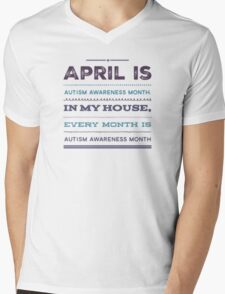 In my house, every month is Autism Awareness Month Mens V-Neck T-Shirt