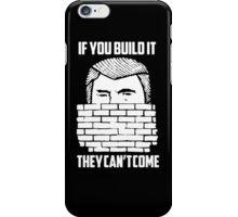 Wall of Trump iPhone Case/Skin