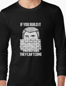Wall of Trump Long Sleeve T-Shirt