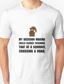 Decision Making Squirrel Unisex T-Shirt