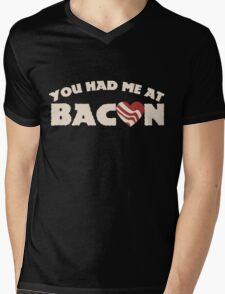 You had me at BACON Mens V-Neck T-Shirt