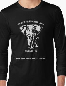 World Elephant Day -- August 12 Long Sleeve T-Shirt