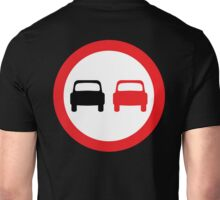 MOTORSPORT, NO Overtaking, Racing, Race, Danger, Warning, ROAD SIGN, sign, Cars, motoring Unisex T-Shirt