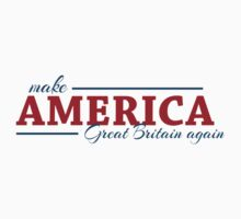Make America Great Britain again Kids Tee
