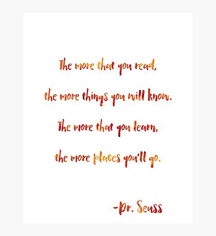 The more that you read, Dr. Seuss quote Photographic Print
