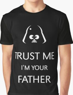Trust Me – I'm Your Father Graphic T-Shirt