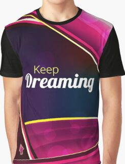 Keep dreaming abstract background Graphic T-Shirt