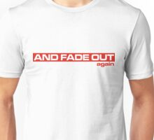 And fade out - The Bends Unisex T-Shirt