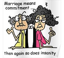 Funny Sarcasm Marriage and Commitment Poster
