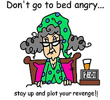 Funny Attitude Sarcasm Going to Bed Angry Photographic Print