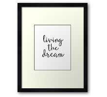 Quote Living the Dream Typography Art Inspirational Saying Framed Print
