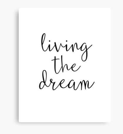 Quote Living the Dream Typography Art Inspirational Saying Canvas Print