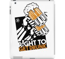 R!ght to get drunk iPad Case/Skin