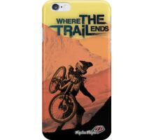 Where the trail ends iPhone Case/Skin