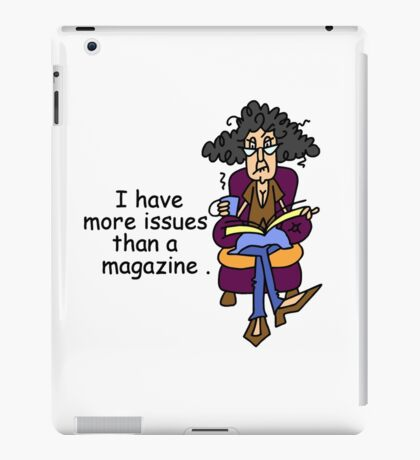 Sarcasm Attitude Funny More Issues iPad Case/Skin