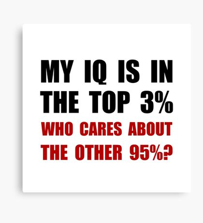 My IQ Who Cares Canvas Print