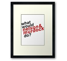 What Would Nelson & Murdock do? Framed Print