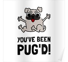 You Have Been Pug Dog Poster