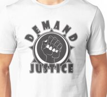 DEMAND JUSTICE Unisex T-Shirt