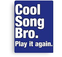 Cool Song Bro White Canvas Print