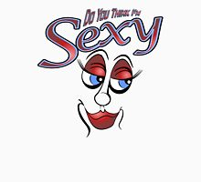 Cartoon Eyes - Do You Think I'm Sexy Unisex T-Shirt