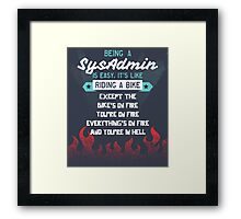 Being A SysAdmin is Like Riding A Bike Framed Print