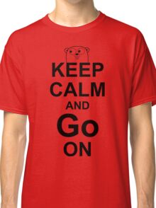 KEEP CALM AND Go ON - Black on White Design for Go Programmers Classic T-Shirt