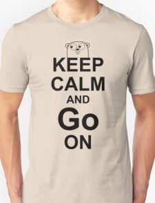 KEEP CALM AND Go ON - Black on White Design for Go Programmers Unisex T-Shirt