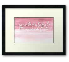 You beautiful tropical fish. Framed Print