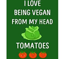I Love Being Vegan Funny Veganism Photographic Print