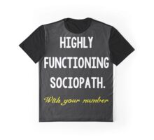 High Functioning Sociopath. Graphic T-Shirt