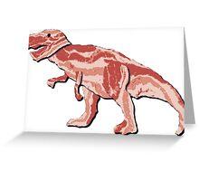 BACONSAURUS REX Greeting Card