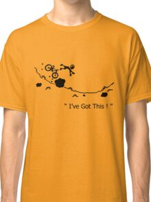 "Cycling Crash, Mountain Bike "" I've Got This ! "" Cartoon Classic T-Shirt"
