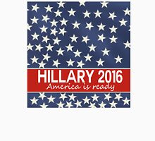 Hillary 2016 - America is ready Classic T-Shirt