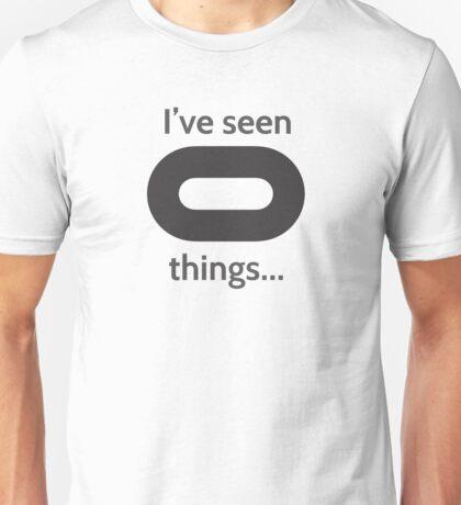 I've seen things... Unisex T-Shirt