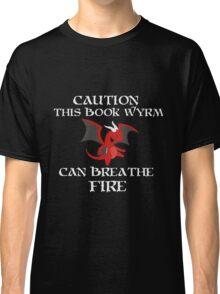 Caution I am a BOOK WYRM Classic T-Shirt