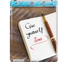Give Yourself Time iPad Case/Skin