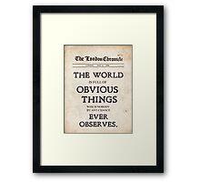 Nobody Ever Observes Framed Print