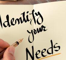 Identify Your Needs Sticker