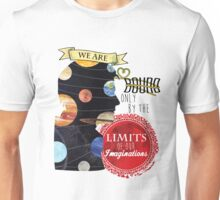 We Are Bound Only by the Limits of our Imaginations - Misha Collins Quote Unisex T-Shirt