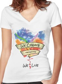 We Create Therefore We Live - Misha Collins Quote Women's Fitted V-Neck T-Shirt