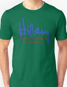 Hillary making femininity presidential  T-Shirt