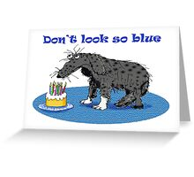 Sad dog and birthday cake, don't look so blue. Greeting Card